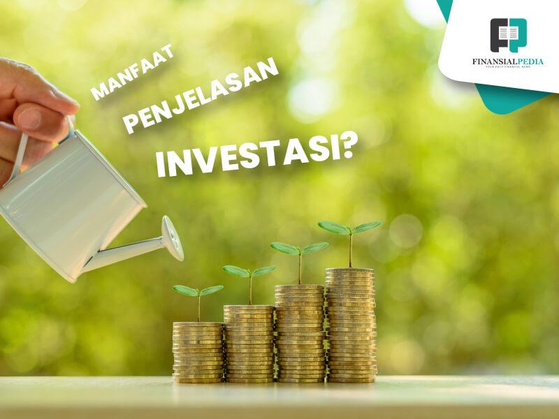 Investasi: Pengertian, Jenis dan Manfaatnya