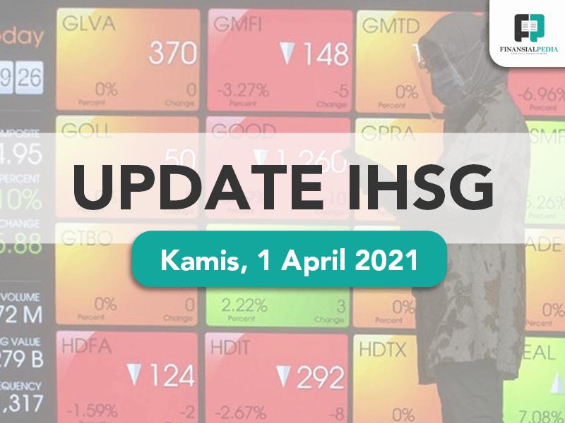 Update IHSG Kamis 1 April 2021