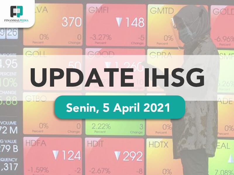 Update IHSG Senin 5 April 2021