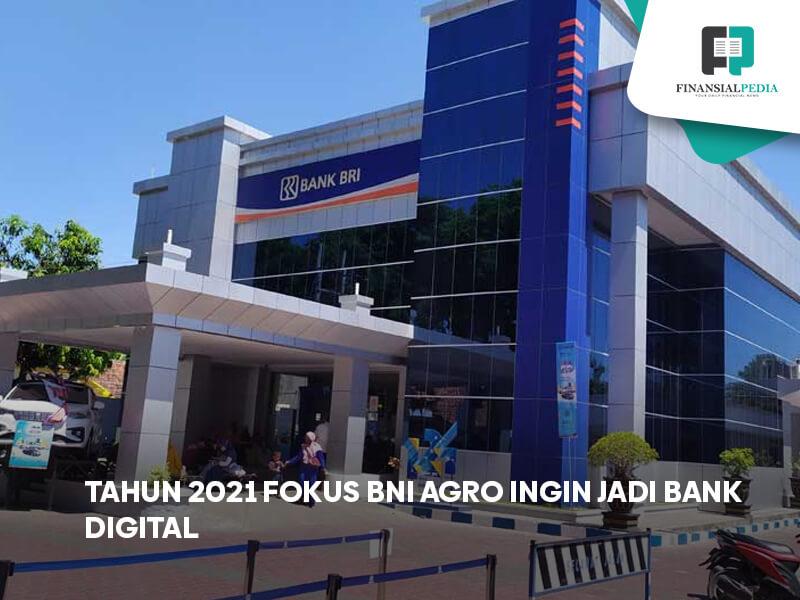 Tahun 2021 Fokus BRI Agro Ingin Jadi Bank Digital
