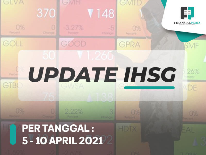 Update IHSG 10 April 2021 , Asing Out Sebanyak 1,8T. Berikut Saham-Saham Pilihannya !