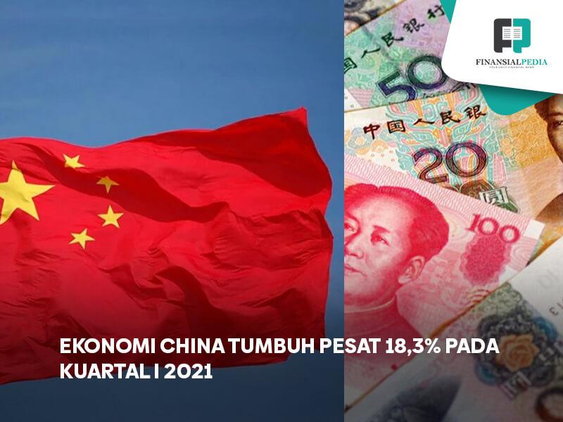 Ekonomi China Tumbuh Pesat 18,3 Persen Pada Kuartal I 2021