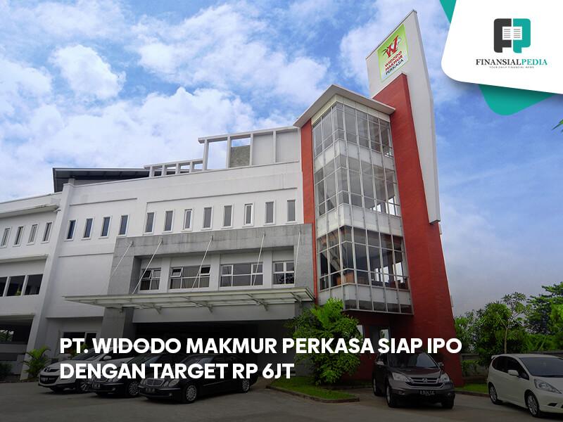 PT Widodo Makmur Perkasa Siap IPO dengan Target Rp 6T
