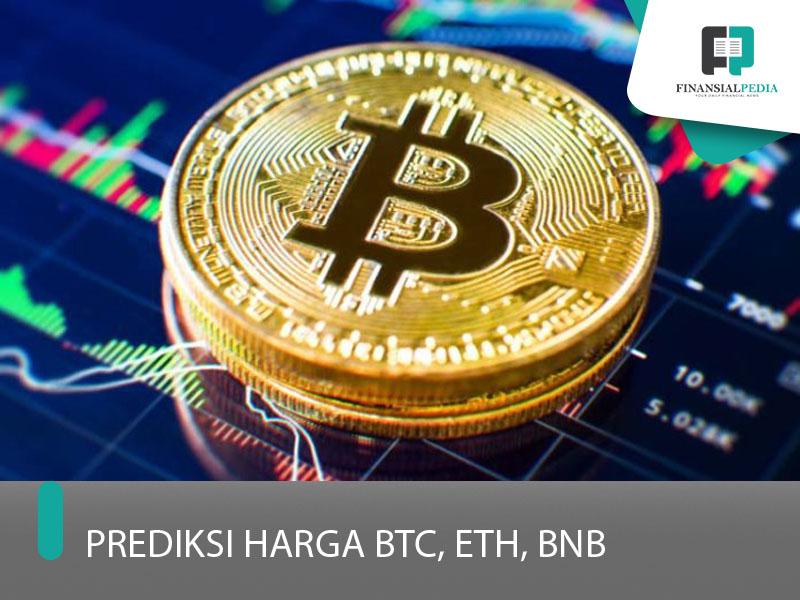 Prediksi Harga Bitcoin, Ethereum, Binance Coin