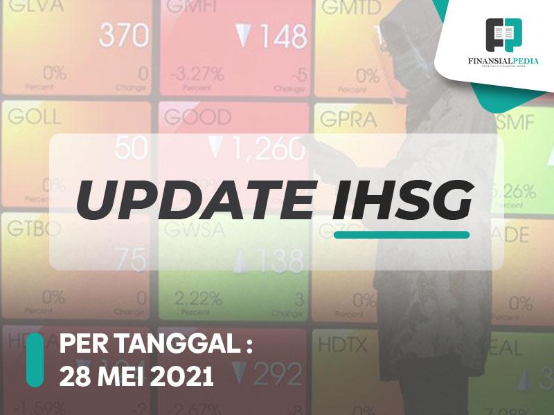Update IHSG 28 Mei 2021 BGTG ARA , Asing Masuk 340M